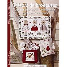 Tresors de brodeuses. point de croix, broderie traditionnelle, appliques et mini