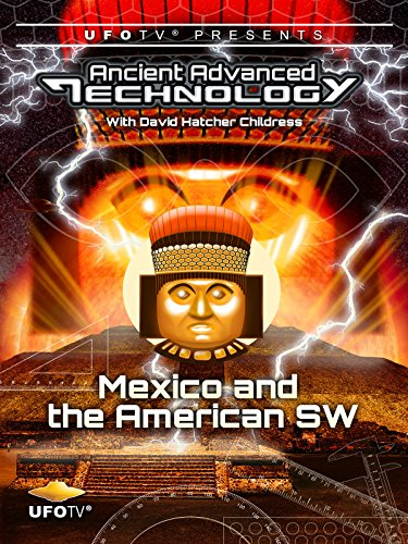 ufotv-presents-ancient-advanced-technology-mexico-and-the-american-south-west-ov