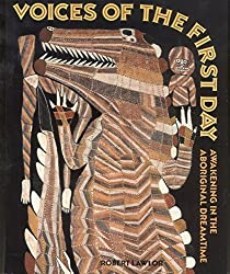 Voices of the First Day: Awakening in the Aboriginal Dreamtime (Inner Traditions)