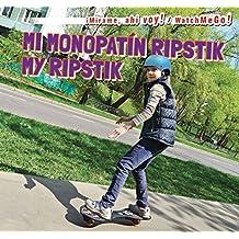 Mi Monopat-N Ripstik / My Ripstik (Mirame, Ahi Voy! / Watch Me Go!)