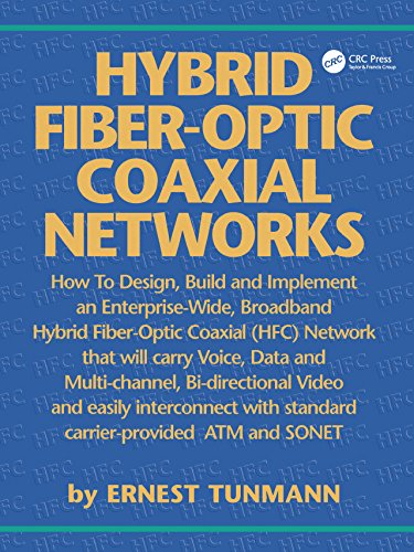 Hybrid Fiber-Optic Coaxial Networks: How to Design, Build, and Implement an Enterprise-Wide Broadband HFC Network (English Edition) -