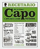 El recetario del profesor Capo. El impulsor de la cocina vegetariana (Larousse - Libros Ilustrados/ Prácticos - Gastronomía)