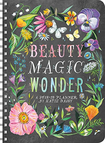 Katie Daisy 2018 - 2019 Weekly Planner: Beauty Magic Wonder