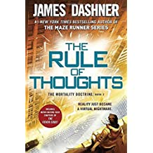 The Rule of Thoughts (The Mortality Doctrine, Book Two) by James Dashner (2016-05-03)