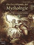 Die Enzyklopädie der Mythologie: Die geheimnisvolle Welt der antiken Griechen, Germanen und Kelten - Christopher A. Weidner