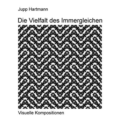 Die Vielfalt des Immergleichen: Visuelle Kompositionen (Komposition Visuelle)