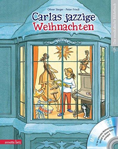 Carlas jazzige Weihnachten (mit CD) (Musikalisches Bilderbuch mit CD)