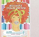 Herr Katz, Isolde und Ich: oder Wie macht man eigentlich ein Buch? - Amra 1