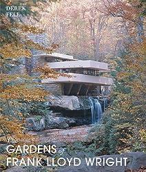 Gardens of Frank Lloyd Wright by Derek Fell (2014-05-15)