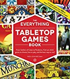 The Everything Tabletop Games Book: From Settlers of Catan to Pandemic, Find Out Which Games to Choose, How to Play, and the Best Ways to Win! (Everything) (English Edition)