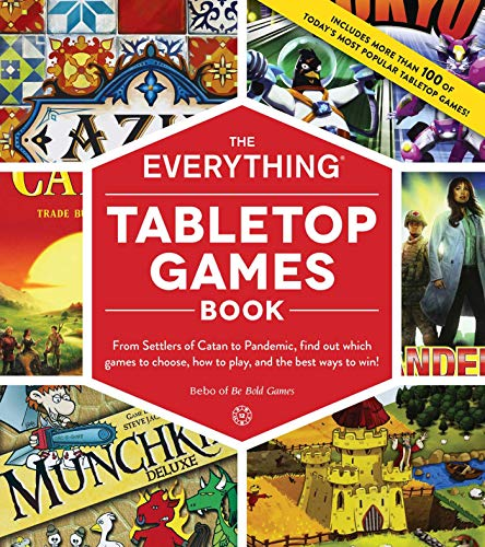 The Everything Tabletop Games Book: From Settlers of Catan to Pandemic, Find Out Which Games to Choose, How to Play, and the Best Ways to Win! (Everything®) (English Edition) -