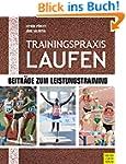 Trainingspraxis Laufen: Beiträge zum...