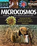Microcosmos: Discovering the World Through Microscopic Images from 20X to Over 22 Mil...