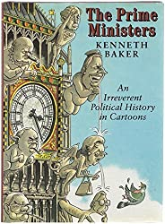 The Prime Ministers: An Irreverent Political History in Cartoons by Kenneth Baker (1995-09-25)