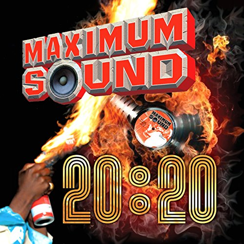 Maximum Sound 20:20 [Explicit]