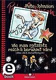 Wie man ratzfatz reich & berühmt wird (ohne sich anzustrengen) (German Edition)