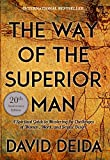 #10: The Way of the Superior Man: A Spiritual Guide to Mastering the Challenges of Women, Work, and Sexual Desire (20th Anniversary Edition)