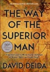 The Way of the Superior Man: A Spirit...