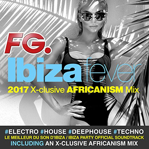 Ibiza Fever 2017 (by FG)