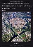 Hansestadt Lübeck (Kulturdenkmale in Schleswig-Holstein, Band 5) - Landesamt für Denkmalpflege Schleswig-Holstein