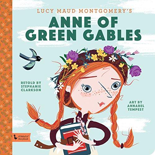 Anne of Green Gables: A BabyLit Storybook (Babylit Storybooks)
