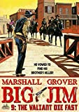 Big Jim 9: The Valiant Die Fast (A Big Jim Western) (English Edition)