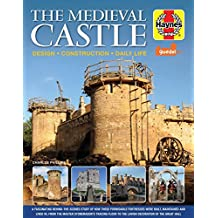 Medieval Castle Manual: Design. Construction. Daily Life (Haynes)
