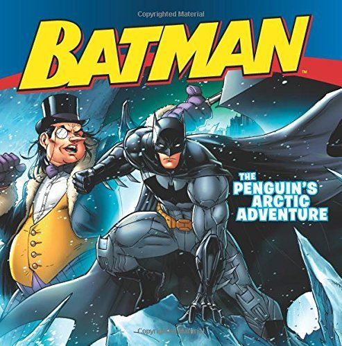 Batman Classic: The Penguin's Arctic Adventure by Lemke, Donald (2014) Paperback