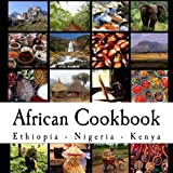 African Cookbook: Recipes from Ethiopia, Nigeria and Kenya