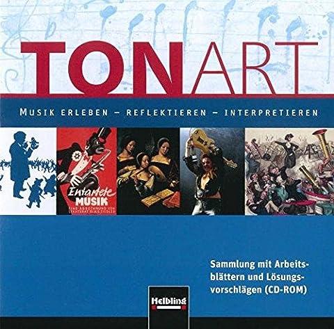 TONART : Sammlung mit Arbeitsblättern und Lösungsvorschlägen, 1 CD-ROM 33 Arbeitsblättern und Lösungen