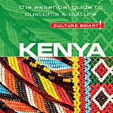 Kenya - Culture Smart!: The Essential Guide to Customs & Culture
