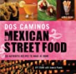 Dos Caminos' Mexican Street Food