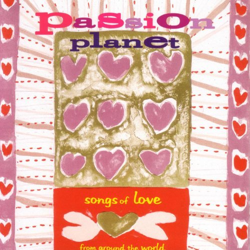 Passion Planet - Songs Of Love...