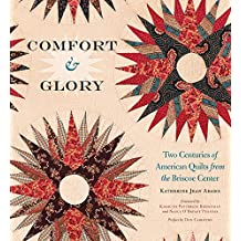 Comfort and Glory: Two Centuries of American Quilts from the Briscoe Center (Focus on American History Series)