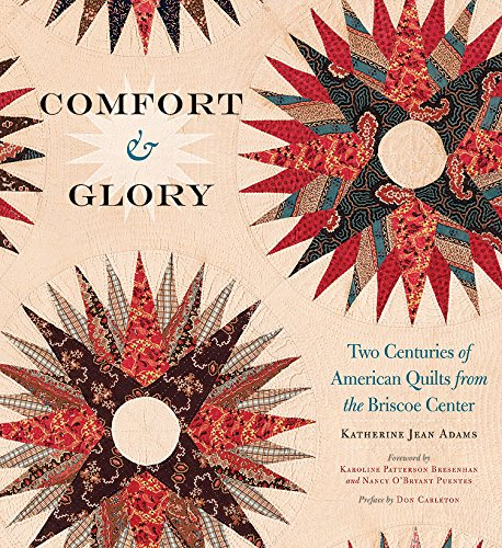 Comfort and Glory: Two Centuries of American Quilts from the Briscoe Center (Focus on American History) -