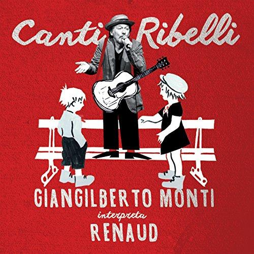canti-ribelli-giangilberto-monti-interpreta-renaud