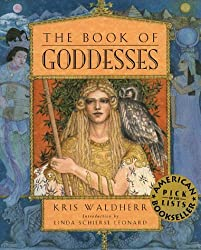 The Book of Goddesses by Kris Waldherr (1996-03-02)