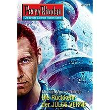 """Perry Rhodan 2704: Die Rückkehr des JULES VERNE (Heftroman): Perry Rhodan-Zyklus """"Das Atopische Tribunal"""" (Perry Rhodan-Die Gröβte Science- Fiction- Serie)"""