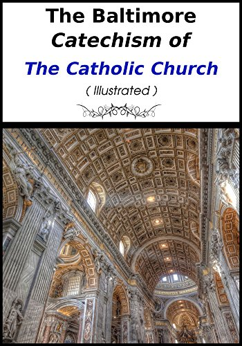 The Baltimore Catechism of the Catholic Church (Illustrated) (English Edition)