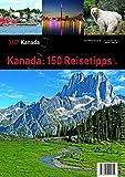 Kanada: 150 Reisetipps - Andreas Walter