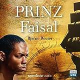 Prinz Faisal: Ein Hörspiel von Klaus Prangenberg - Bjarne Reuter