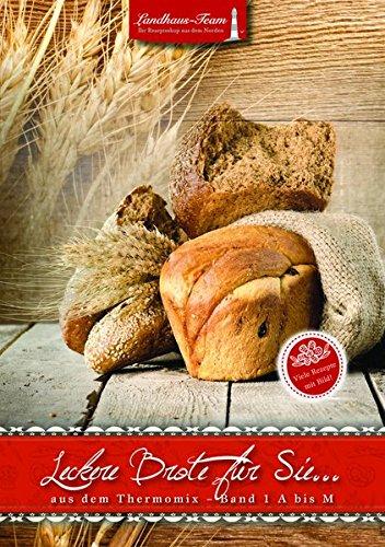 Leckere Brote für Sie...aus dem Thermomix A bis M: Band 1