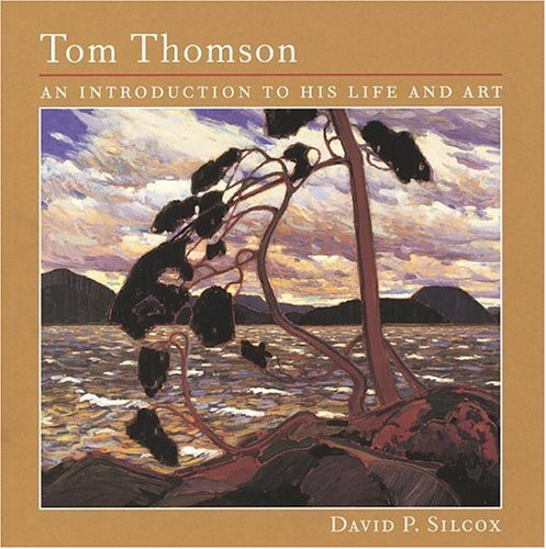 Tom Thomson: An Introduction to His Life and Art by David Silcox (2002-06-01)