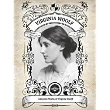The Complete Works of Virginia Woolf (Illustrated, Inline Footnotes) (Classics Book 3) (English Edition)