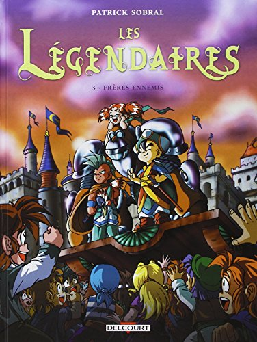 Les Légendaires, Tome 3 par SOBRAL Patrick