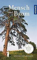Mensch und Baum: Der Kräuterpfarrer und die Sinnsprache der Bäume