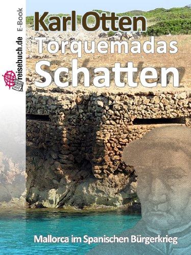 Torquemadas Schatten: Mallorca im Spanischen Bürgerkrieg