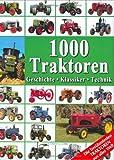1000 Traktoren: Geschichte - Klassiker - Technik