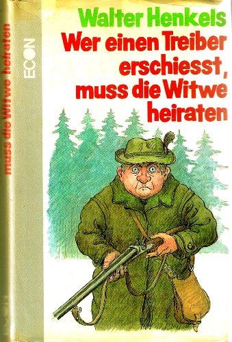 Econ,Düsseldorf, Wer einen Treiber erschießt, muß die Witwe heiraten. Supplement zu Jagd ist Jagd und Schnaps ist Schnaps