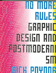 [(No More Rules : Graphic Design and Postmodernism)] [By (author) Rick Poynor] published on (November, 2003)